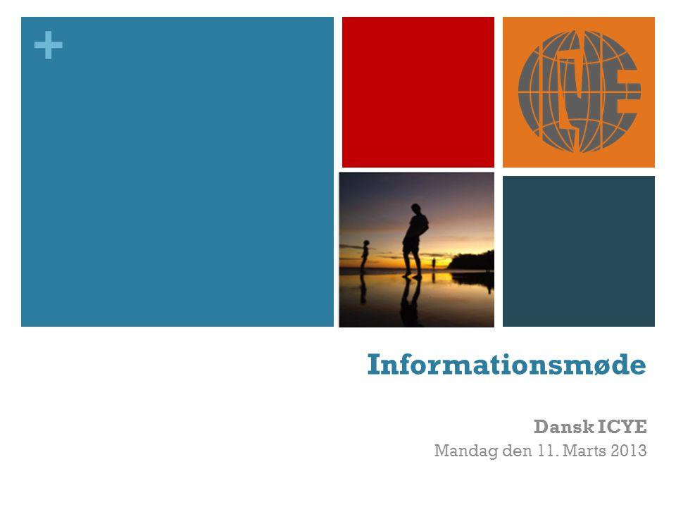 + Informationsmøde Dansk ICYE Mandag den 11. Marts 2013
