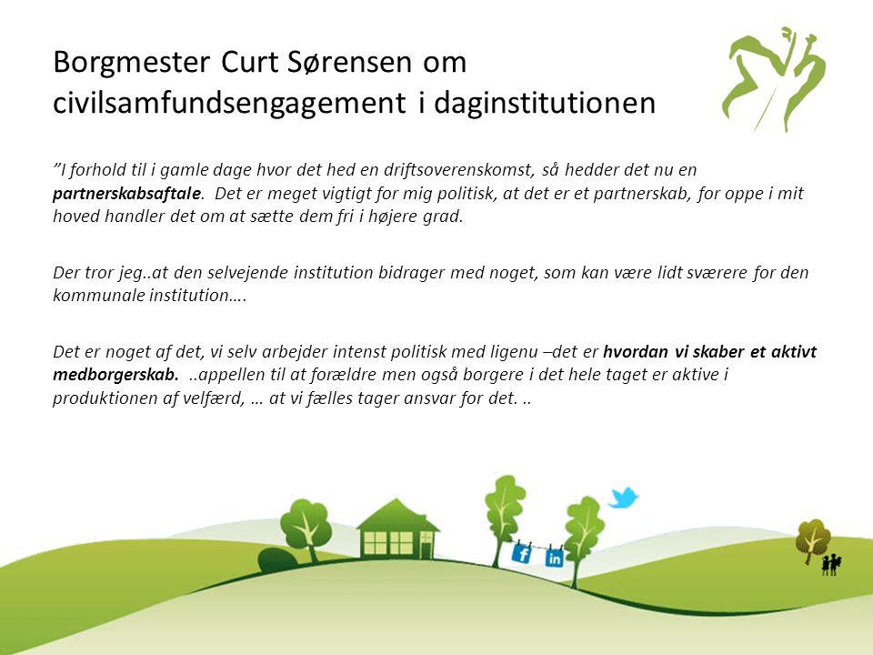 """Borgmester Curt Sørensen om civilsamfundsengagement i daginstitutionen """"I forhold til i gamle dage hvor det hed en driftsoverenskomst, så hedder det n"""