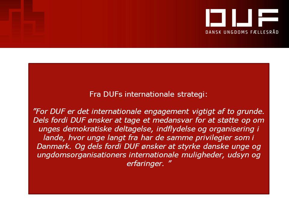 """Fra DUFs internationale strategi: """"For DUF er det internationale engagement vigtigt af to grunde. Dels fordi DUF ønsker at tage et medansvar for at st"""
