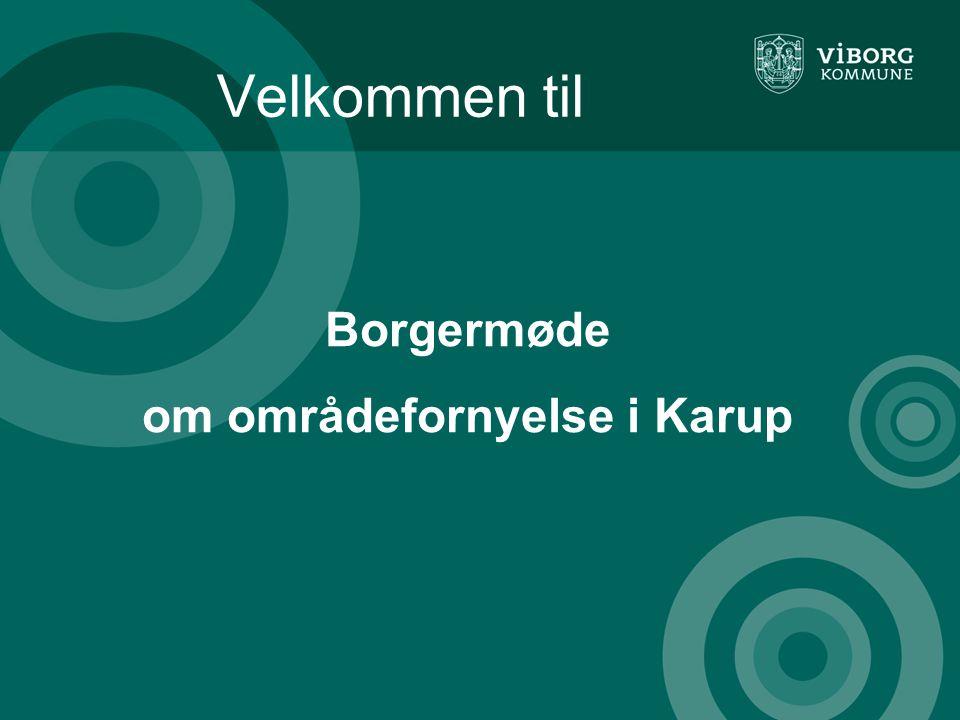Velkommen til Borgermøde om områdefornyelse i Karup