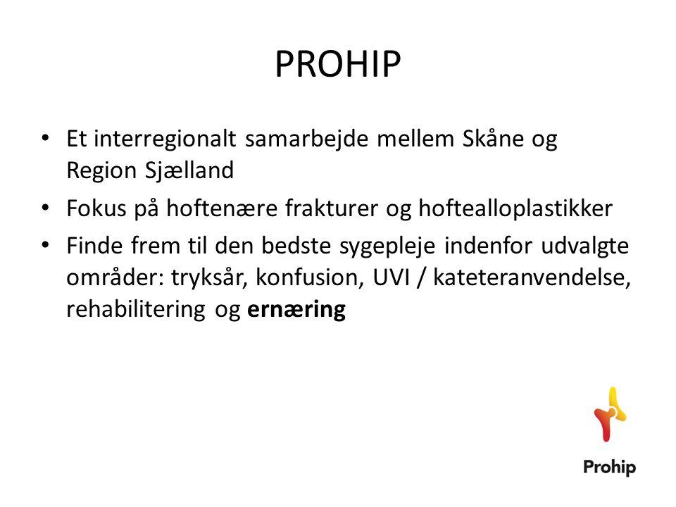 PROHIP • Et interregionalt samarbejde mellem Skåne og Region Sjælland • Fokus på hoftenære frakturer og hoftealloplastikker • Finde frem til den bedst