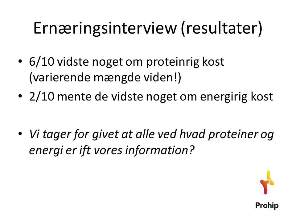 Ernæringsinterview (resultater) • 6/10 vidste noget om proteinrig kost (varierende mængde viden!) • 2/10 mente de vidste noget om energirig kost • Vi