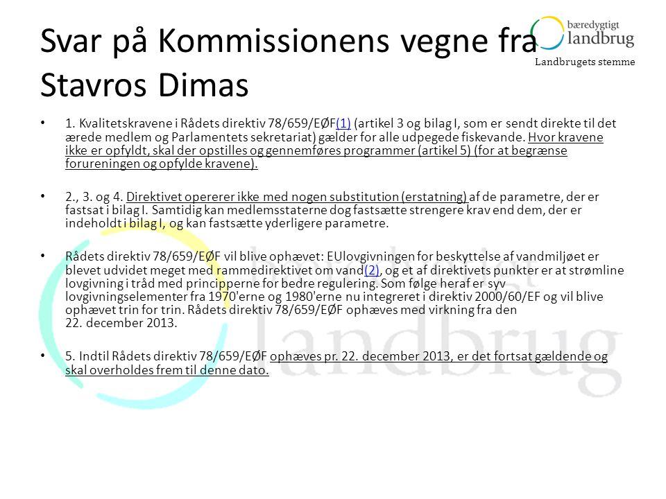 Landbrugets stemme Svar på Kommissionens vegne fra Stavros Dimas • 1.
