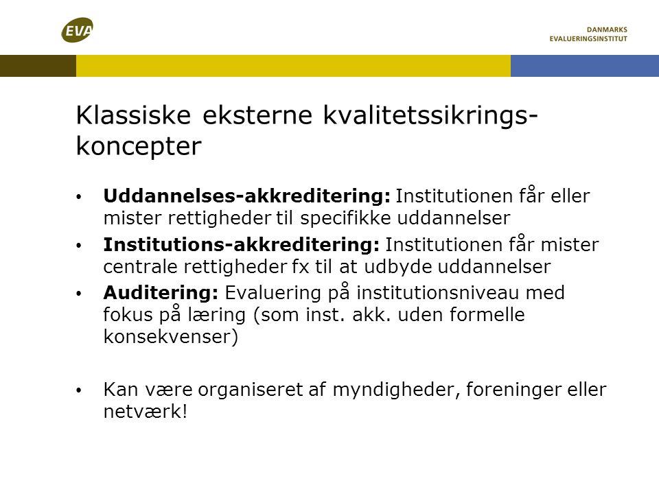 • Uddannelses-akkreditering: Institutionen får eller mister rettigheder til specifikke uddannelser • Institutions-akkreditering: Institutionen får mis