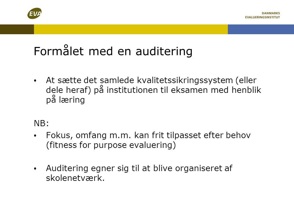 Formålet med en auditering • At sætte det samlede kvalitetssikringssystem (eller dele heraf) på institutionen til eksamen med henblik på læring NB: •