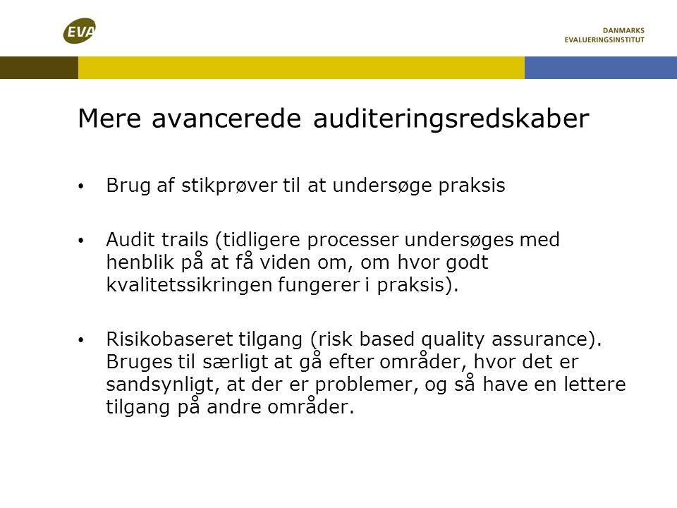 Mere avancerede auditeringsredskaber • Brug af stikprøver til at undersøge praksis • Audit trails (tidligere processer undersøges med henblik på at få