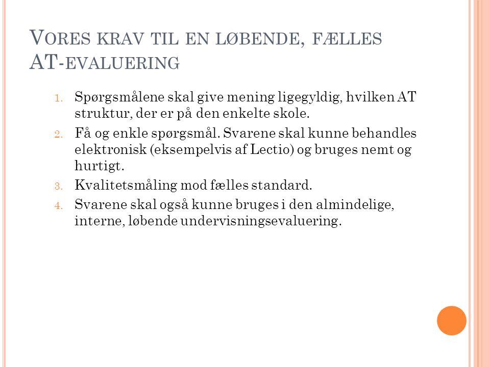 V ORES KRAV TIL EN LØBENDE, FÆLLES AT- EVALUERING 1.