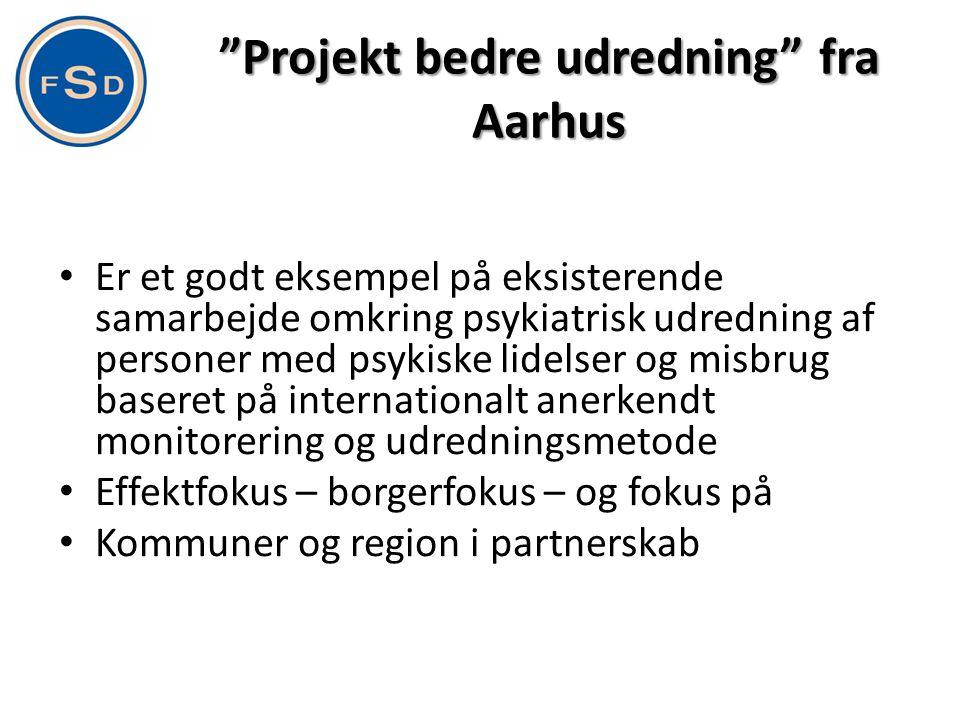 """""""Projekt bedre udredning"""" fra Aarhus • Er et godt eksempel på eksisterende samarbejde omkring psykiatrisk udredning af personer med psykiske lidelser"""