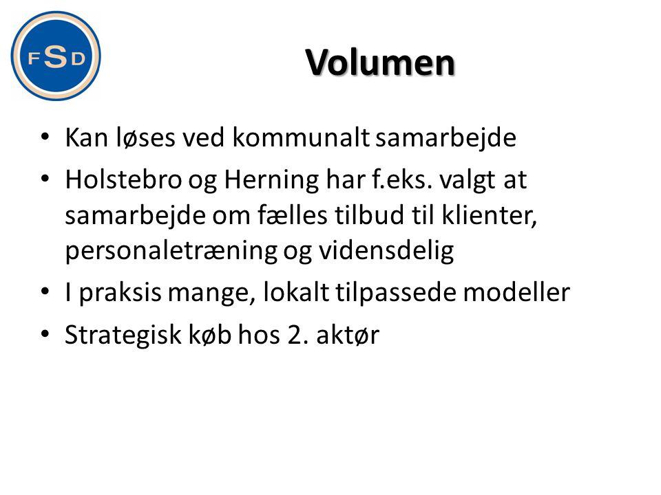 Volumen • Kan løses ved kommunalt samarbejde • Holstebro og Herning har f.eks. valgt at samarbejde om fælles tilbud til klienter, personaletræning og