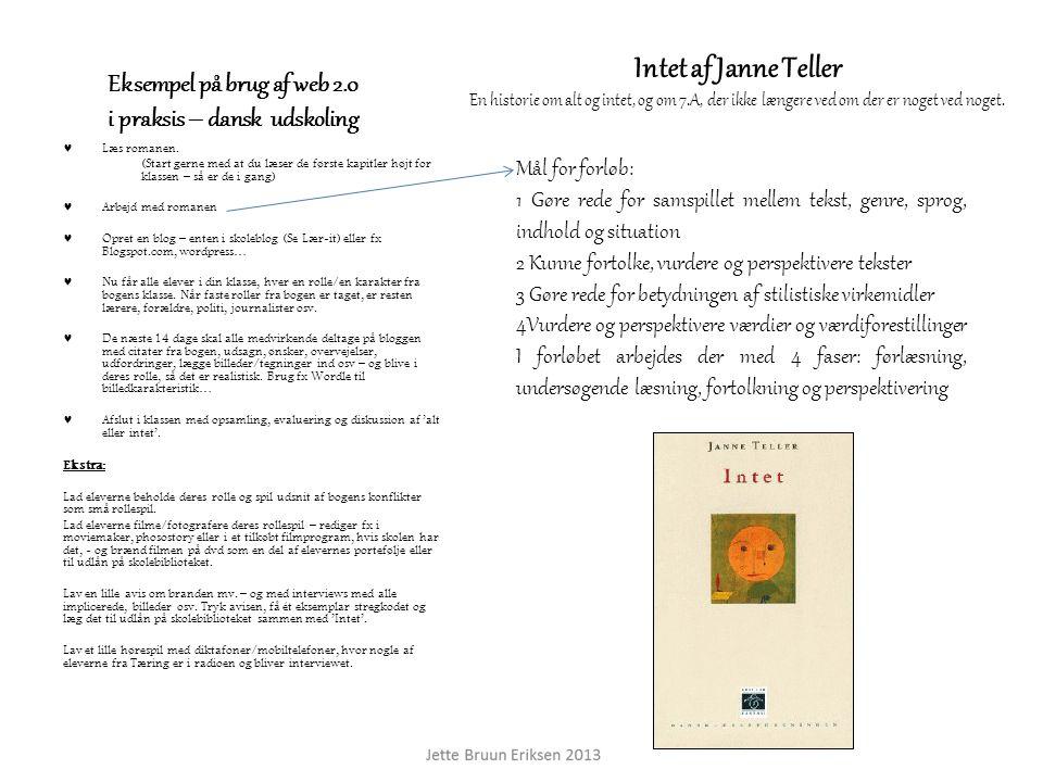 Eksempel på brug af web 2.0 i praksis – dansk udskoling  Læs romanen. (Start gerne med at du læser de første kapitler højt for klassen – så er de i g