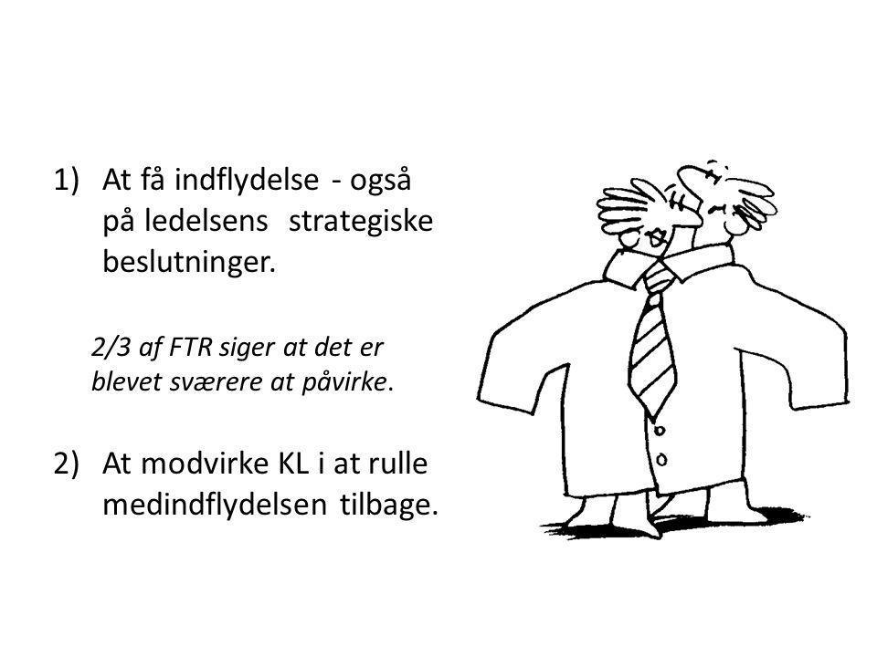 1)At få indflydelse - også på ledelsens strategiske beslutninger.