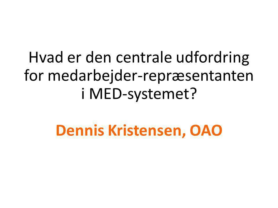 Hvordan kan medarbejder-repræsentanten i MED-systemet udfolde sin rolle bedst muligt under de givne vilkår.