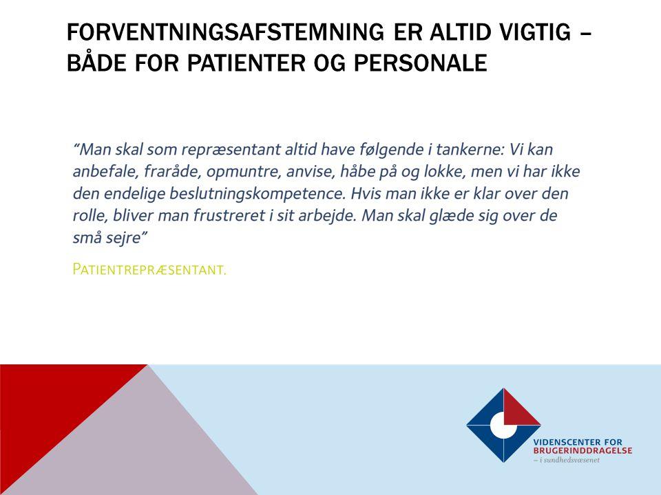 FORVENTNINGSAFSTEMNING ER ALTID VIGTIG – BÅDE FOR PATIENTER OG PERSONALE