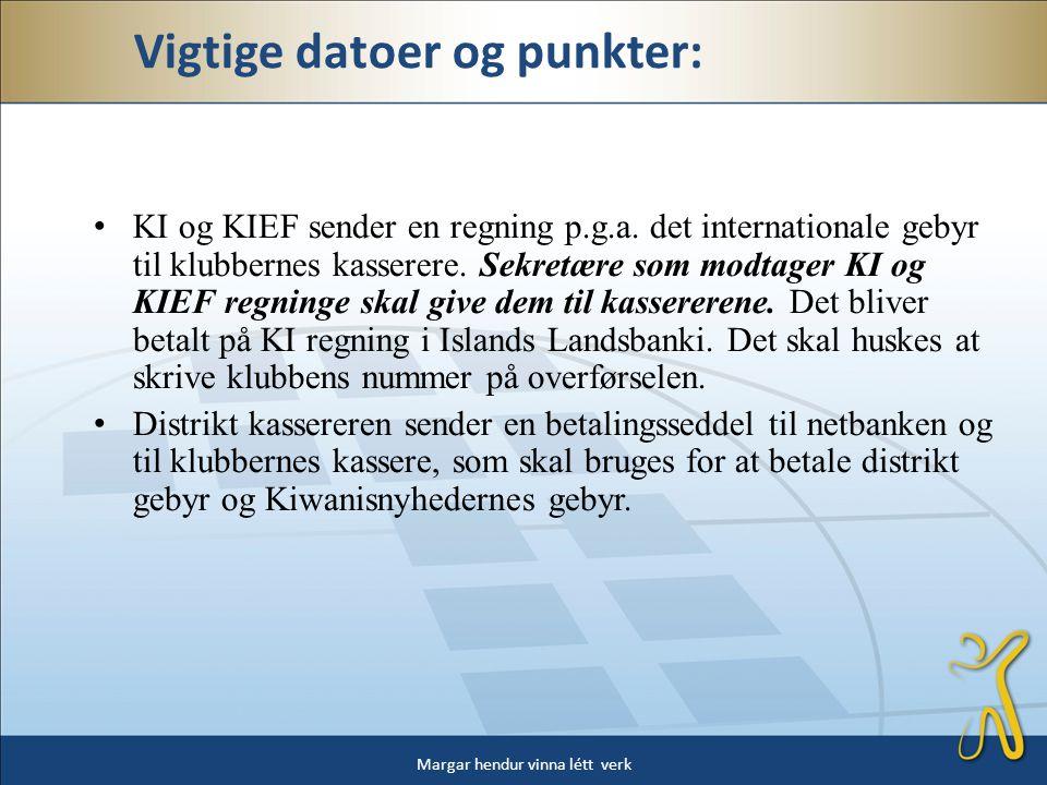• KI og KIEF sender en regning p.g.a. det internationale gebyr til klubbernes kasserere.