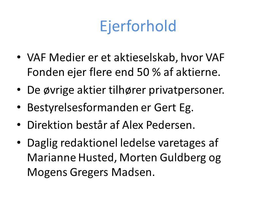 Ejerforhold • VAF Medier er et aktieselskab, hvor VAF Fonden ejer flere end 50 % af aktierne. • De øvrige aktier tilhører privatpersoner. • Bestyrelse