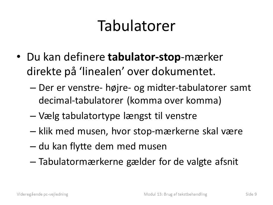 Tabulatorer • Du kan definere tabulator-stop-mærker direkte på 'linealen' over dokumentet.