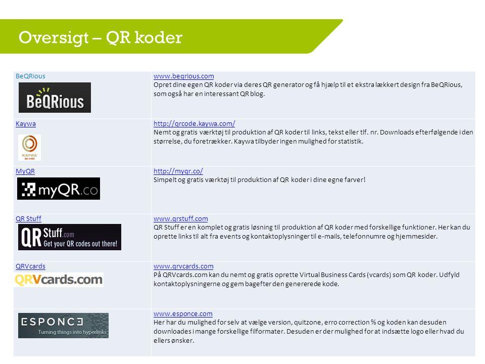 Oversigt – QR koder BeQRiouswww.beqrious.com Opret dine egen QR koder via deres QR generator og få hjælp til et ekstra lækkert design fra BeQRious, som også har en interessant QR blog.