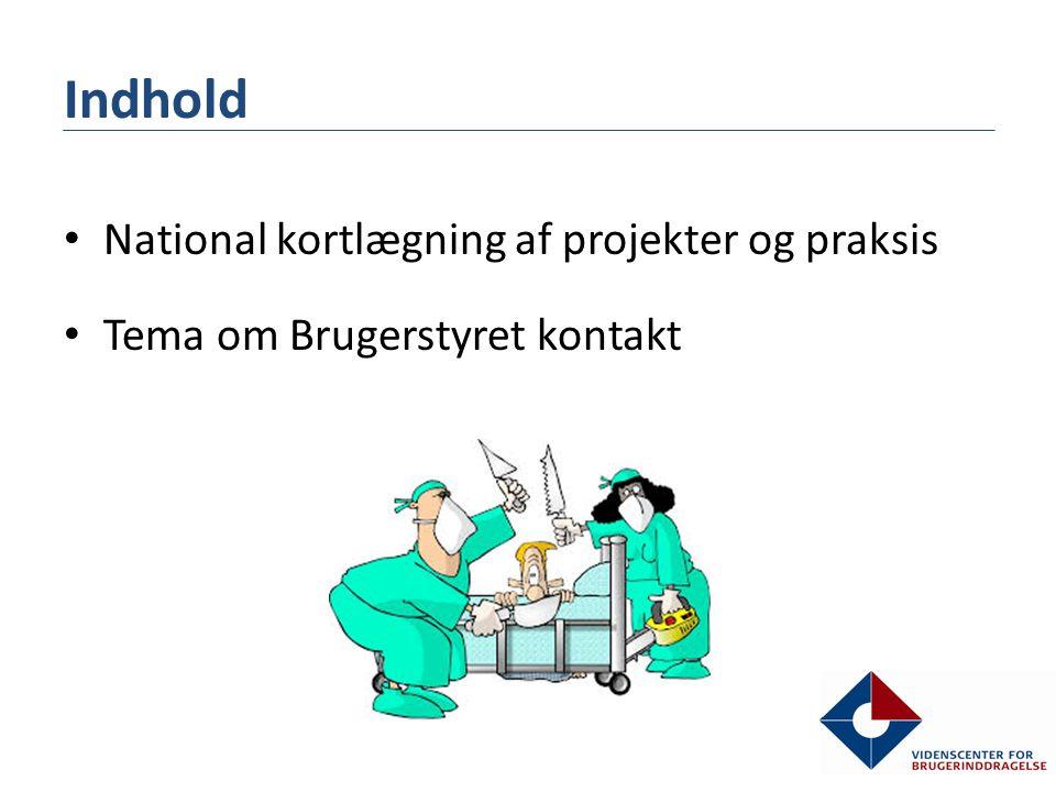 • National kortlægning af projekter og praksis • Tema om Brugerstyret kontakt Indhold