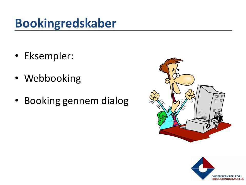 Bookingredskaber • Eksempler: • Webbooking • Booking gennem dialog