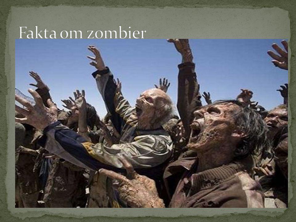  En zombie er et overnaturligt væsen, nemlig en afdød  Person, genoplivet uden bevidsthed, og enten  underkastet den ansvarlige nekromantikers vilje, eller  Ensporet fokuseret på at spise levende mennesker