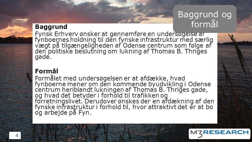 Baggrund Fynsk Erhverv ønsker at gennemføre en undersøgelse af fynboernes holdning til den fynske infrastruktur med særlig vægt på tilgængeligheden af Odense centrum som følge af den politiske beslutning om lukning af Thomas B.