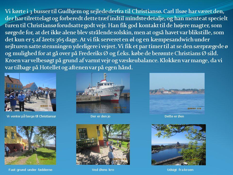Vi kørte i 3 busser til Gudhjem og sejlede derfra til Christiansø.