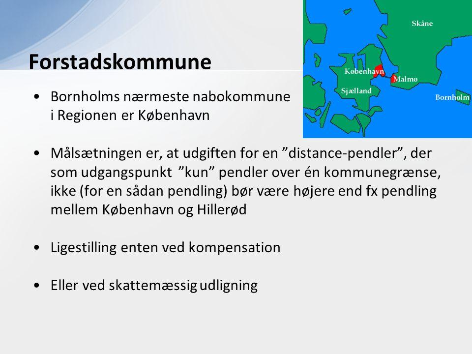 """•Bornholms nærmeste nabokommune i Regionen er København •Målsætningen er, at udgiften for en """"distance-pendler"""", der som udgangspunkt """"kun"""" pendler ov"""