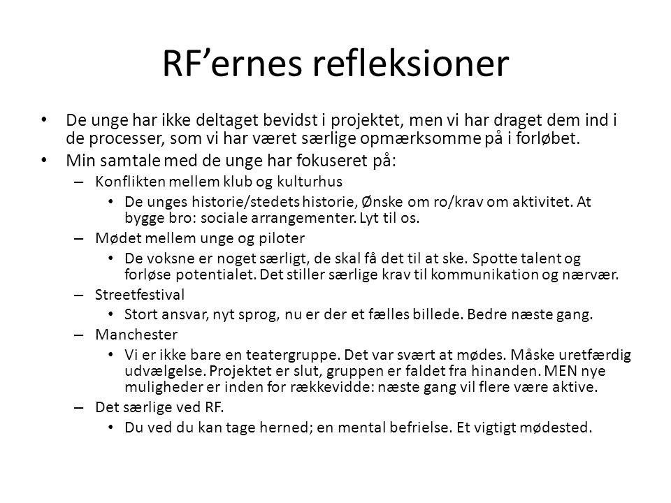 RF'ernes refleksioner • De unge har ikke deltaget bevidst i projektet, men vi har draget dem ind i de processer, som vi har været særlige opmærksomme