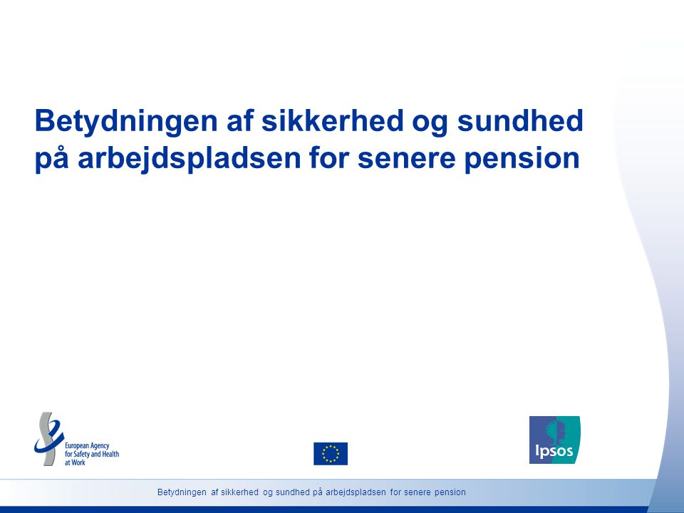 Betydningen af sikkerhed og sundhed på arbejdspladsen for senere pension