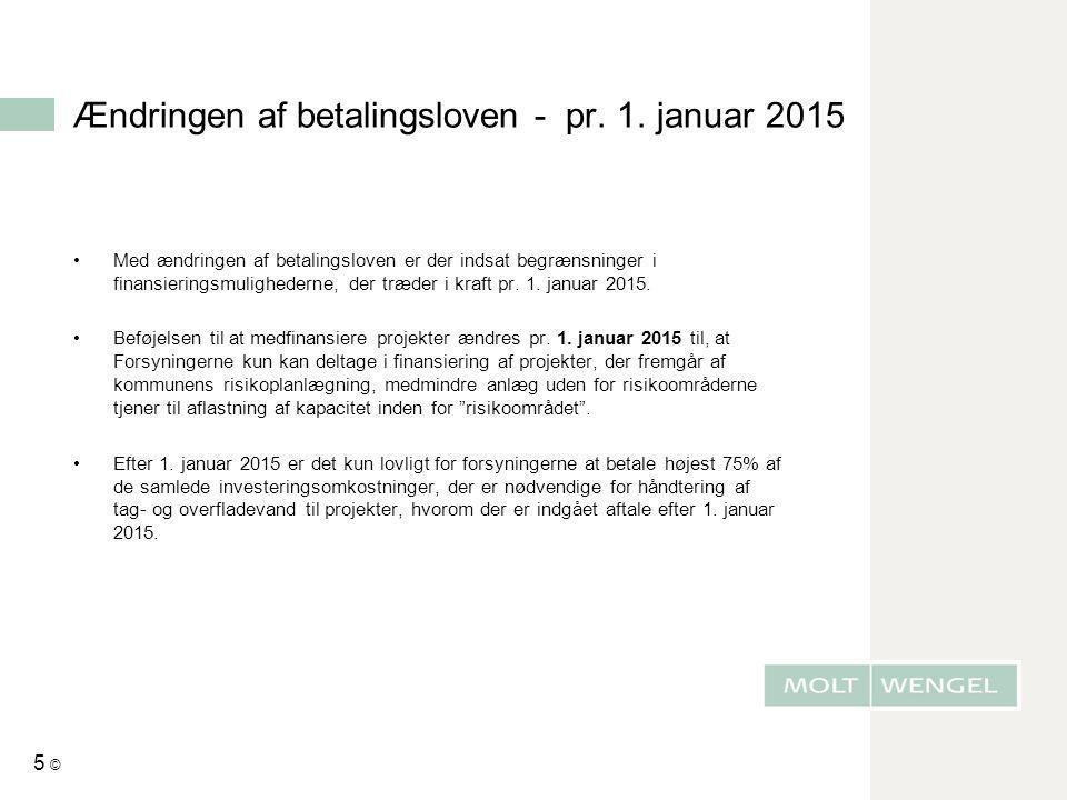 Ændringen af betalingsloven - pr. 1. januar 2015 •Med ændringen af betalingsloven er der indsat begrænsninger i finansieringsmulighederne, der træder