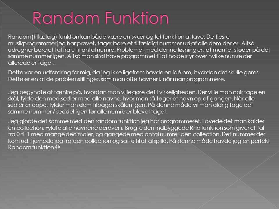 Random(tilfældig) funktion kan både være en svær og let funktion at lave.