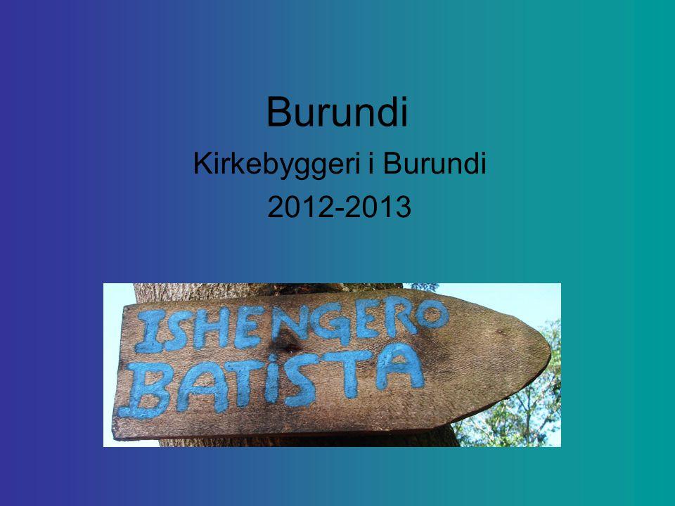 Burundi Kirkebyggeri i Burundi 2012-2013