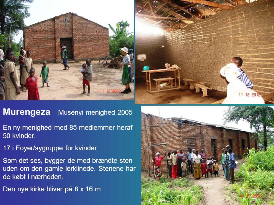 Murengeza – Musenyi menighed 2005 En ny menighed med 85 medlemmer heraf 50 kvinder.