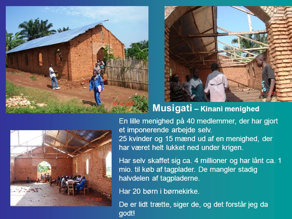 Musigati – Kinani menighed En lille menighed på 40 medlemmer, der har gjort et imponerende arbejde selv.