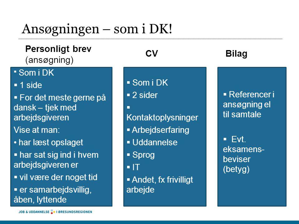 Ansøgningen – som i DK.