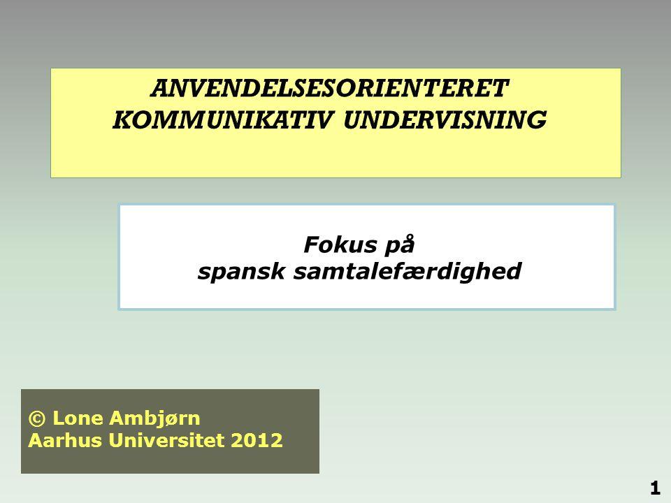 Fokus på spansk samtalefærdighed 1 © Lone Ambjørn Aarhus Universitet 2012