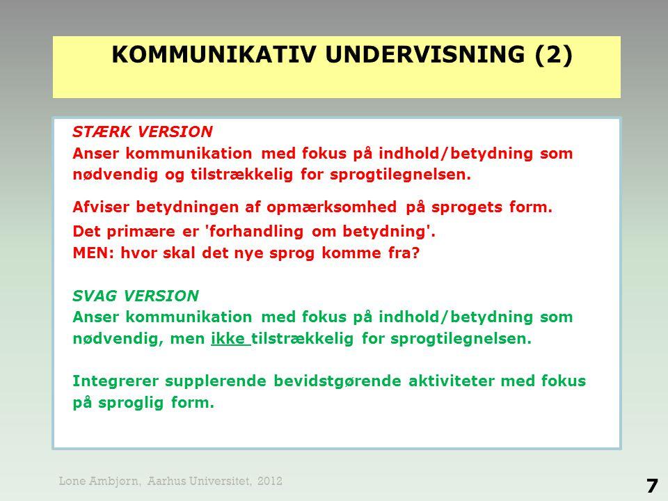 MU: MENINGSUDVEKSLING IU: INFORMATIONSUDVEKSLING 18 Lone Ambjørn, Aarhus Universitet.