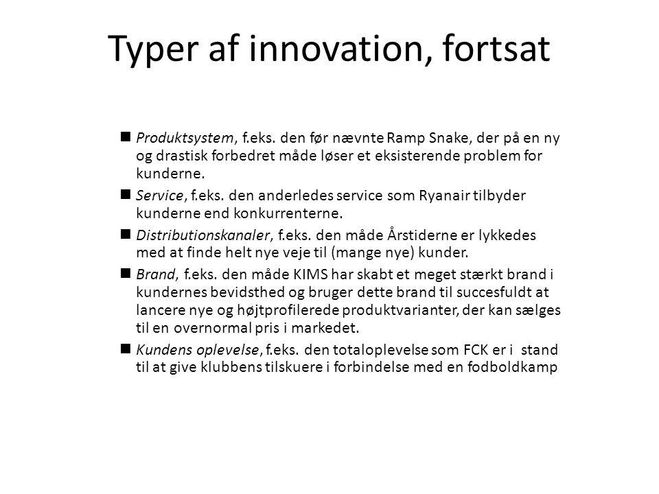 Typer af innovation, fortsat  Produktsystem, f.eks.