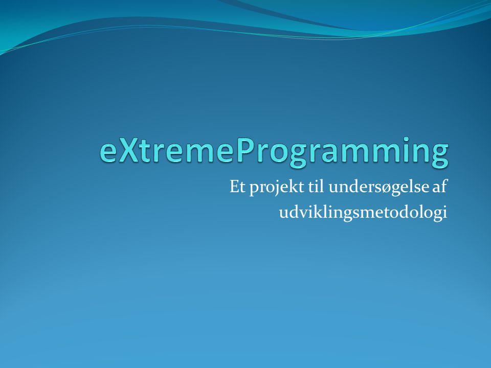 eXtreme Programming Principper • Par Programmering • Fællesejerskab af kode • Enkelt Design • Planning Game • Hyppige Afleveringer • Kundestilstædeværelse • Funktionalitets Test • Løbende Systemintegration • Test Driven • Refaktorering