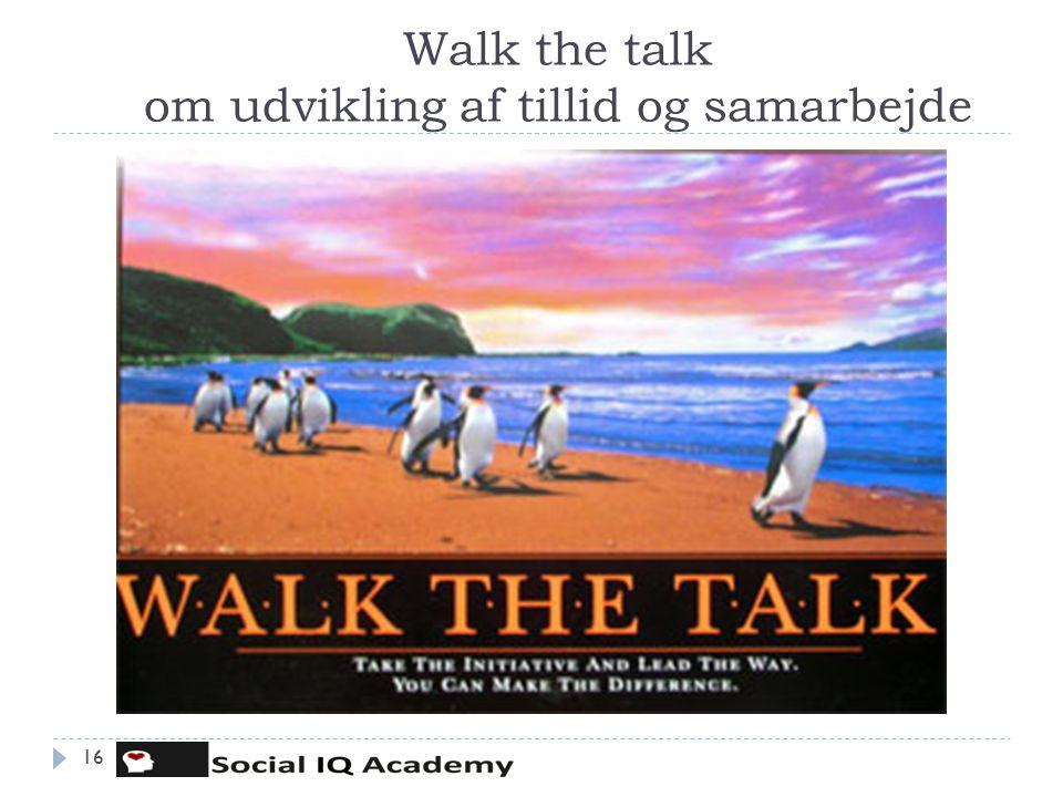 Walk the talk om udvikling af tillid og samarbejde 16