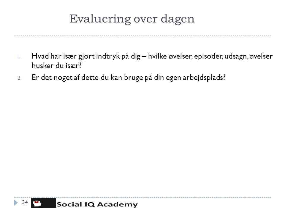 Evaluering over dagen 34 1.