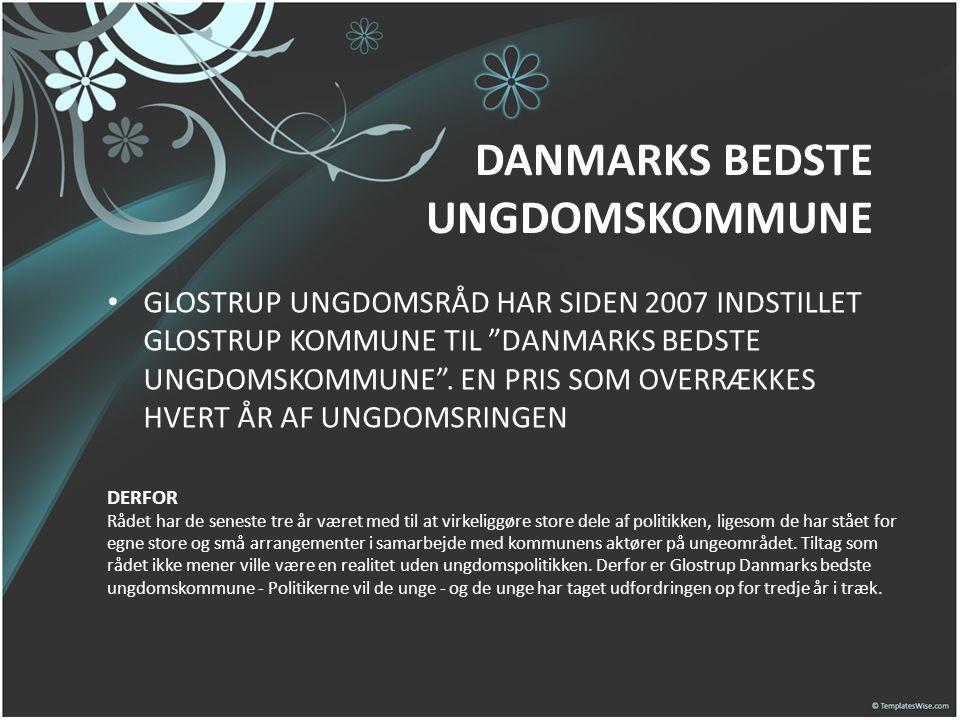 """DANMARKS BEDSTE UNGDOMSKOMMUNE • GLOSTRUP UNGDOMSRÅD HAR SIDEN 2007 INDSTILLET GLOSTRUP KOMMUNE TIL """"DANMARKS BEDSTE UNGDOMSKOMMUNE"""". EN PRIS SOM OVER"""
