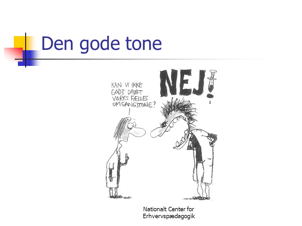 Nationalt Center for Erhvervspædagogik Den gode tone