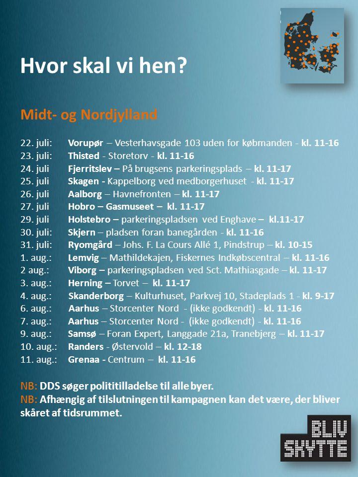 Midt- og Nordjylland 22. juli:Vorupør – Vesterhavsgade 103 uden for købmanden - kl.