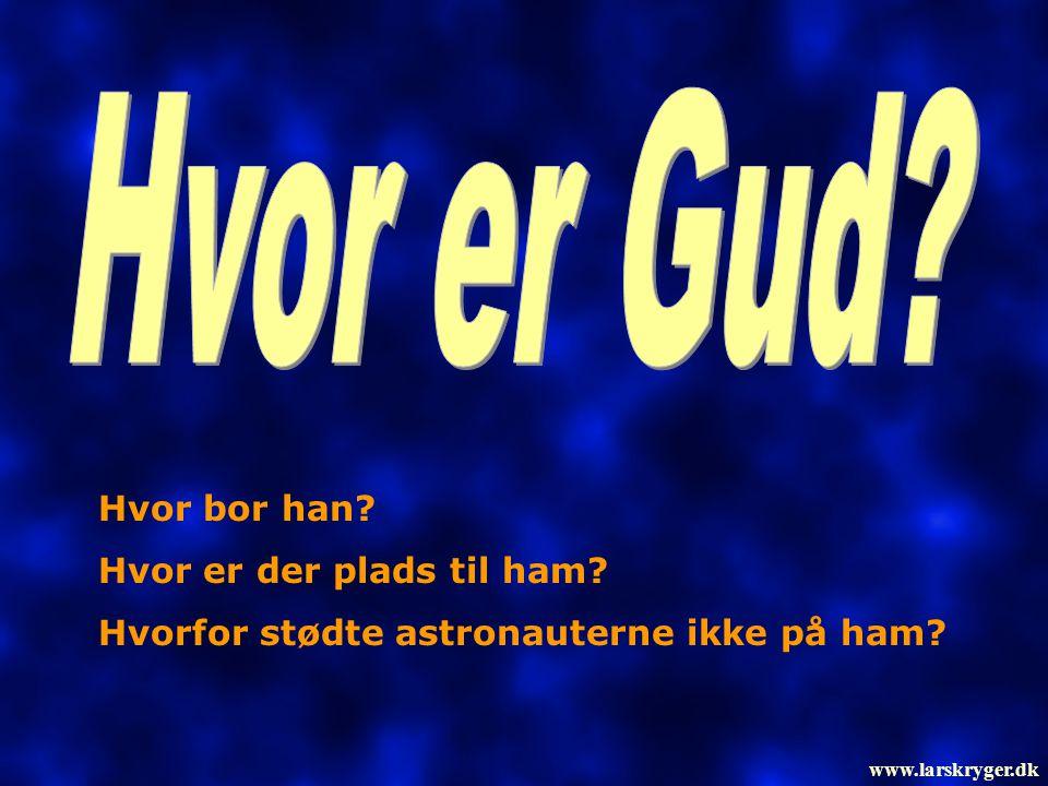 Hvor bor han? Hvor er der plads til ham? Hvorfor stødte astronauterne ikke på ham? www.larskryger.dk