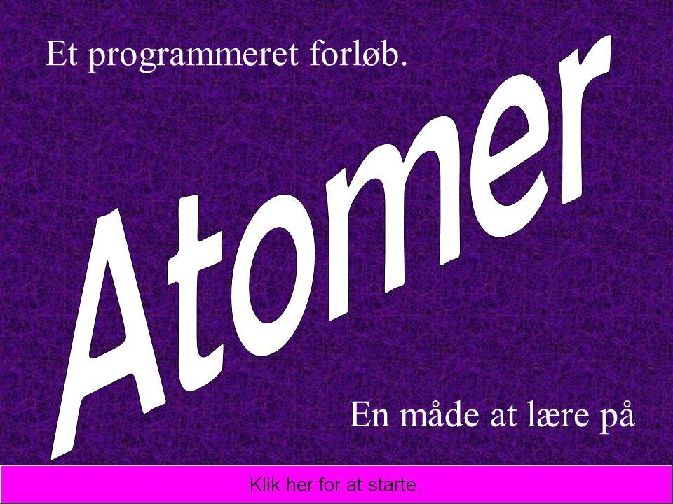 31 Et atom er altid elektrisk neutralt.