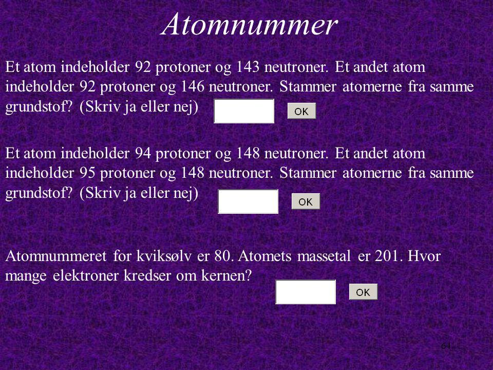 63 Elementarpartiklernes ladning Hvor stor er ladningen hos en proton.