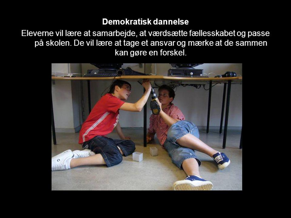 Demokratisk dannelse Eleverne vil lære at samarbejde, at værdsætte fællesskabet og passe på skolen.