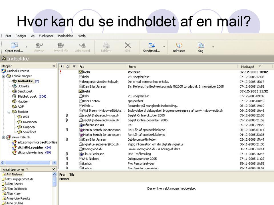 Hvor kan du se indholdet af en mail