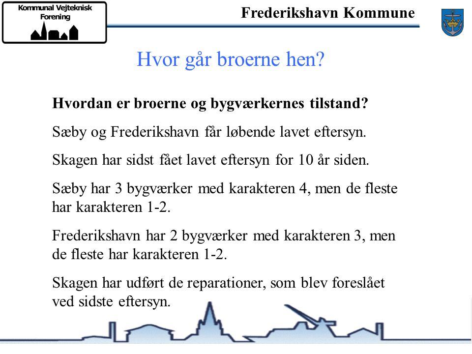 Frederikshavn Kommune Hvor går broerne hen. Hvem tager sig af broerne og bygværkerne.